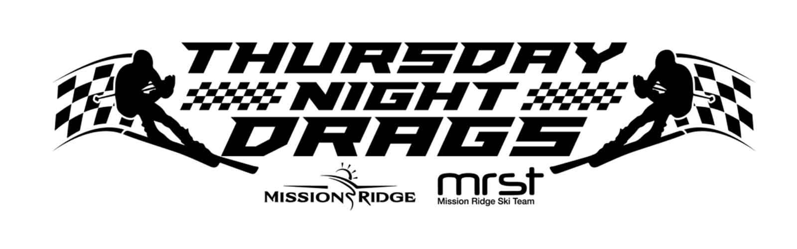 Two skier logos surrounding a Thursday Night Drag call out with MRST and Mission ridge logo